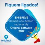 Breve detalhes do evento nacional da Original Software 2019. Fiquem atentos!